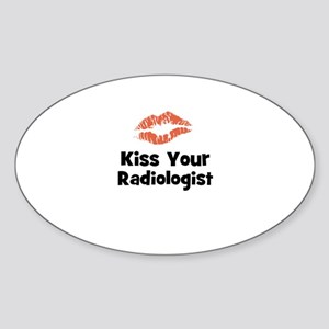 Kiss Your Radiologist Oval Sticker