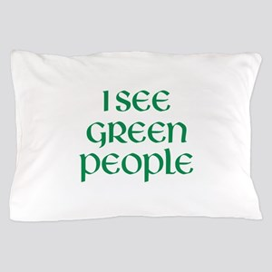 I See Green People Pillow Case