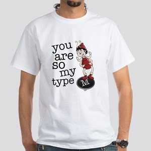 you are so my type T-Shirt