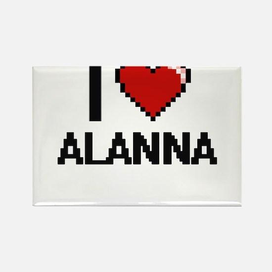 I Love Alanna Magnets