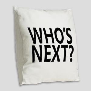 Who's Next? Burlap Throw Pillow