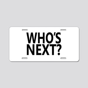 Who's Next? Aluminum License Plate