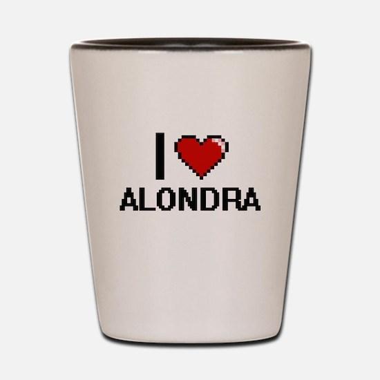 I Love Alondra Shot Glass