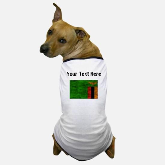 Distressed Zambia Flag (Custom) Dog T-Shirt