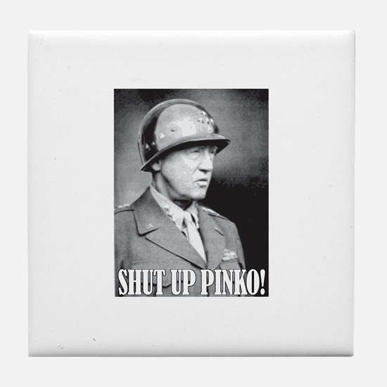 General George S. Patton says, SHUT UP PINKO! Tile