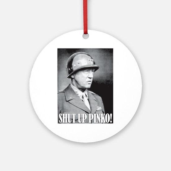 General George S. Patton says, SHUT UP PINKO! Orna