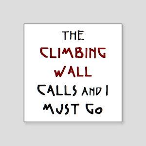 "climbing wall calls Square Sticker 3"" x 3"""
