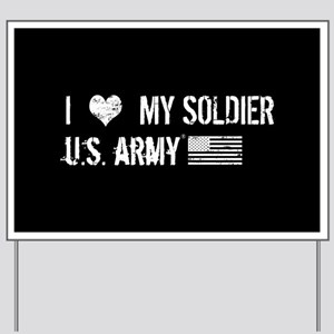 U.S. Army: I Love My Soldier Yard Sign