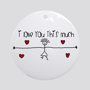 I Love You This Much Ornament (Round)