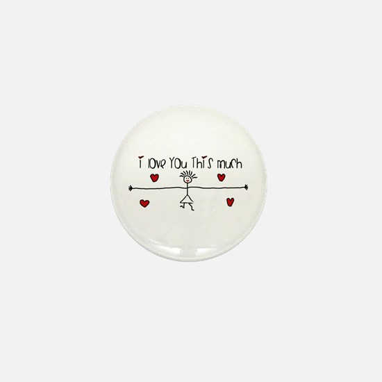 I Love You This Much Mini Button