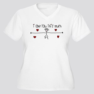 I Love You This Much Plus Size T-Shirt