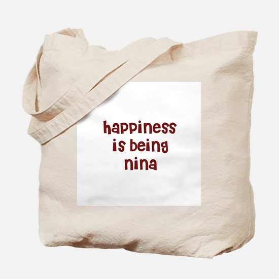 happiness is being Nina Tote Bag