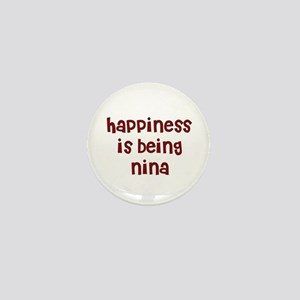 happiness is being Nina Mini Button