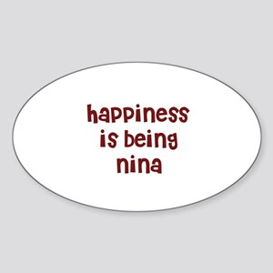 happiness is being Nina Oval Sticker