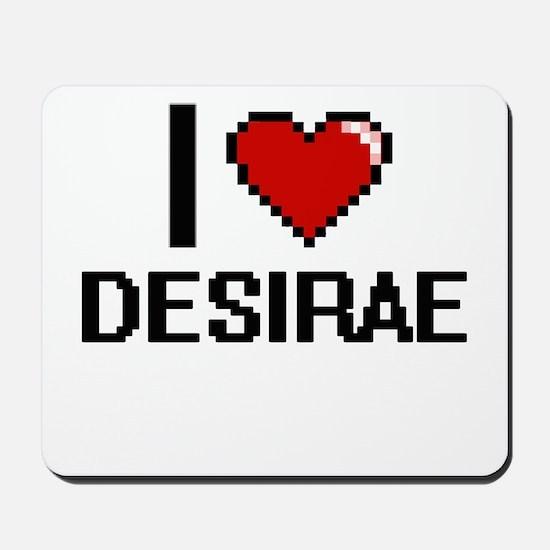 I Love Desirae Mousepad