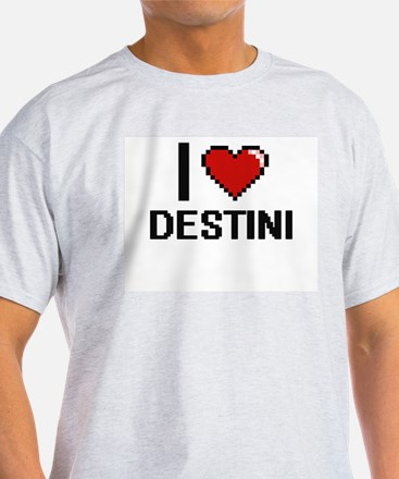 I Love Destini T-Shirt