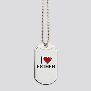 I Love Esther Dog Tags