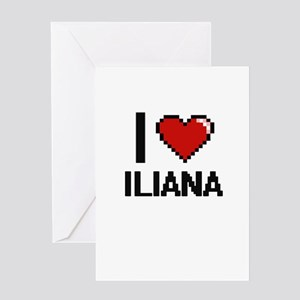 I Love Iliana Greeting Cards