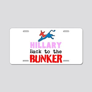 Hillary Back to the Bunker Aluminum License Plate