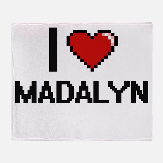 I Love Madalyn Throw Blanket