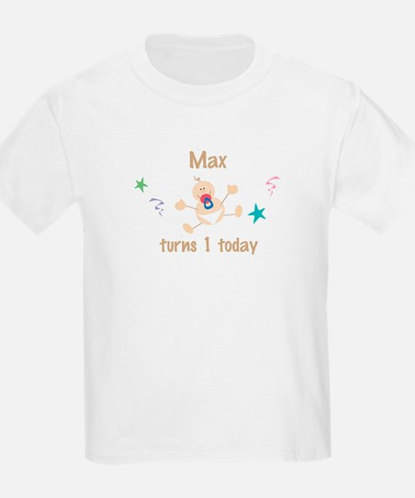 Max turns 1 today T-Shirt