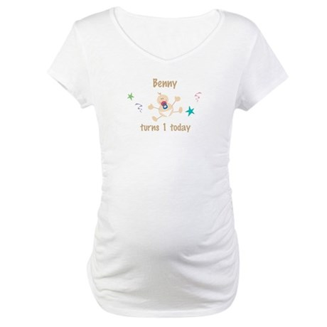 Benny turns 1 today Maternity T-Shirt