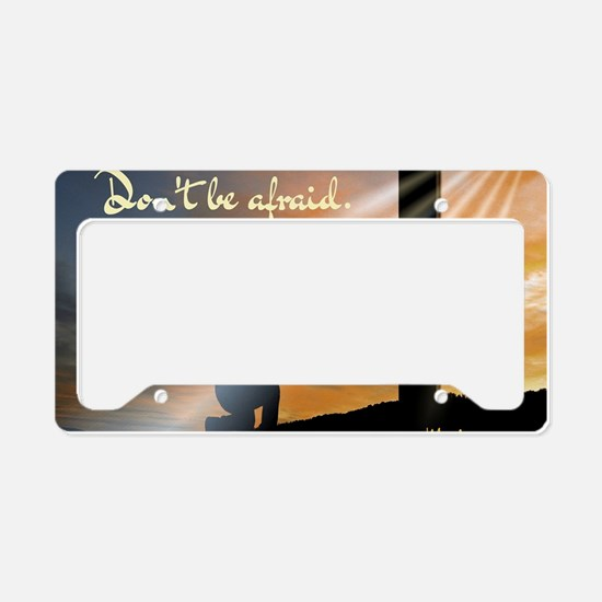 Don't be afraid. Just believe License Plate Holder