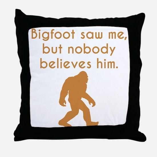 Bigfoot Saw Me Throw Pillow