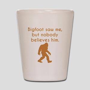 Bigfoot Saw Me Shot Glass