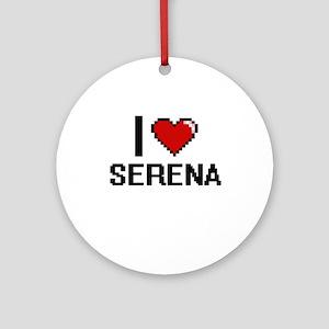 I Love Serena Ornament (Round)