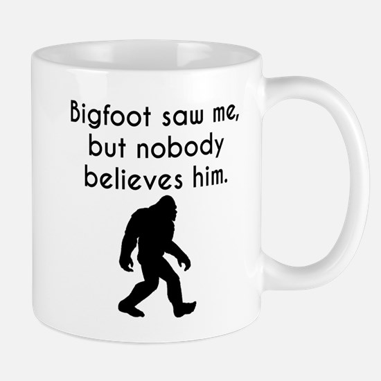 Bigfoot Saw Me Mugs