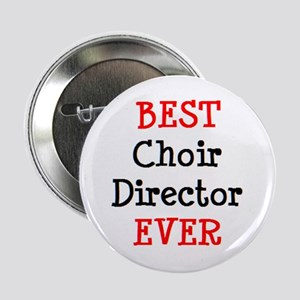"best choir director ever 2.25"" Button"