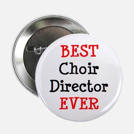 """best choir director ever 2.25"""" Button"""
