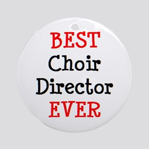 best choir director ever Round Ornament