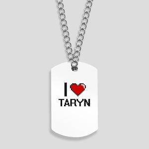 I Love Taryn Dog Tags