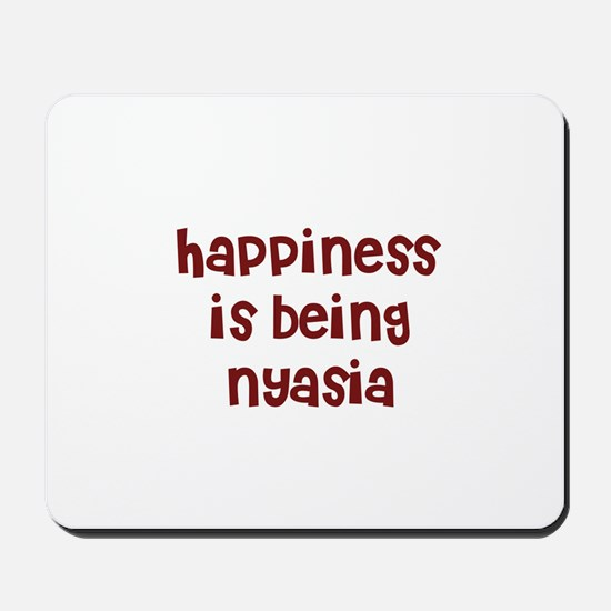 happiness is being Nyasia Mousepad