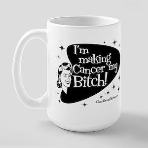I'm Making Cancer my Bitch Large Mug