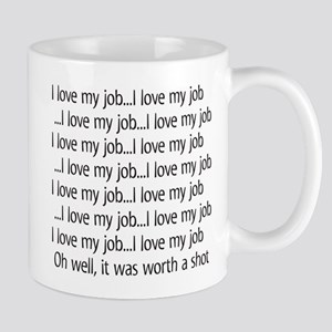 I love my job Mugs