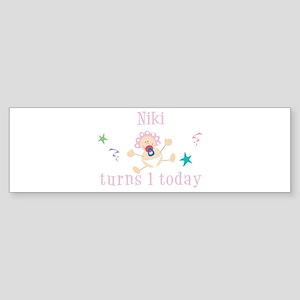 Niki turns 1 today Bumper Sticker