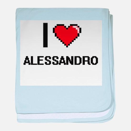 I Love Alessandro baby blanket