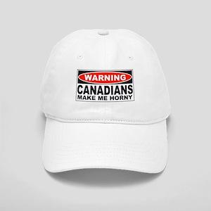 Warning Canadians Make Me Horny Cap