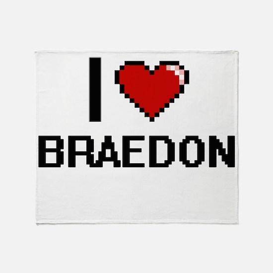 I Love Braedon Throw Blanket