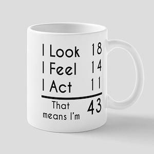 That Means Im 43 Mugs