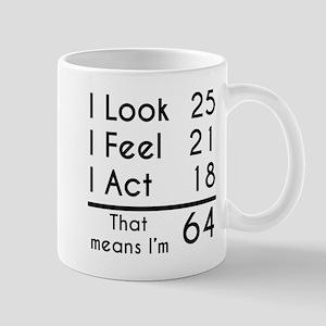 That Means Im 64 Mugs