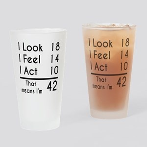 That Means Im 42 Drinking Glass