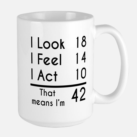 That Means Im 42 Mugs