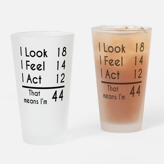 That Means Im 44 Drinking Glass