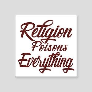 Religion Poisons Everything Sticker