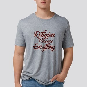 Religion Poisons Everything T-Shirt