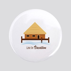 Gone on Vacation Button